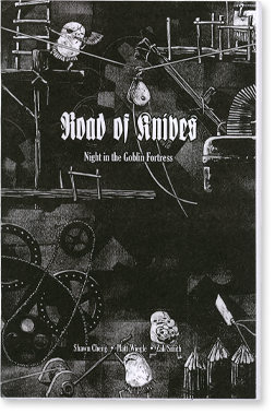 Road of Knives: Night in the Goblin Fortress by Shawn Cheng, Matt Wiegle, and Zak Smith